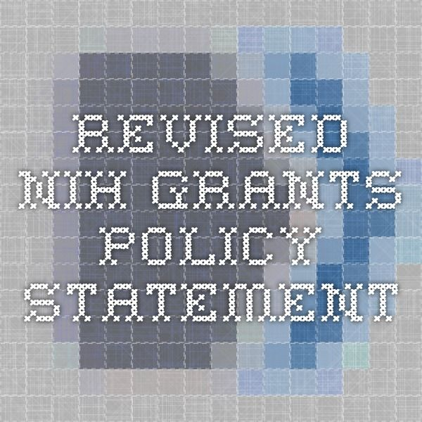 Revised NIH grants policy statement.  Effective for all NIH grants and cooperative agreements with budget periods beginning on or after December 26, 2014 and awards receiving supplemental funds on or after that date.