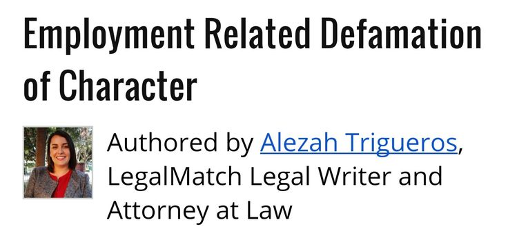 http://www.legalmatch.com/law-library/article/employment-related-defamation-of-character.html