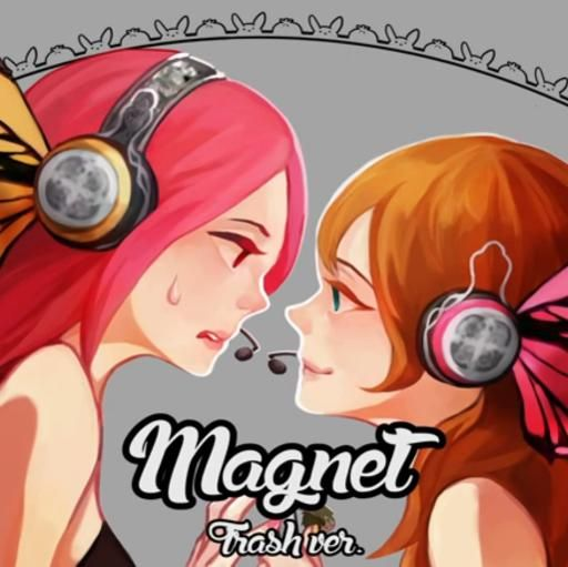 Check out this recording of Magnet TRASH VER. -【JubyPhonic♡ rachie】 made
