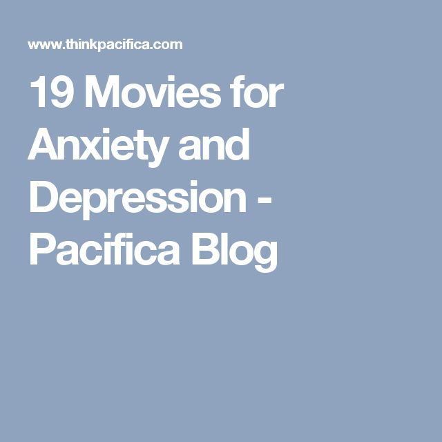 19 Movies for Anxiety and Depression - Pacifica Blog