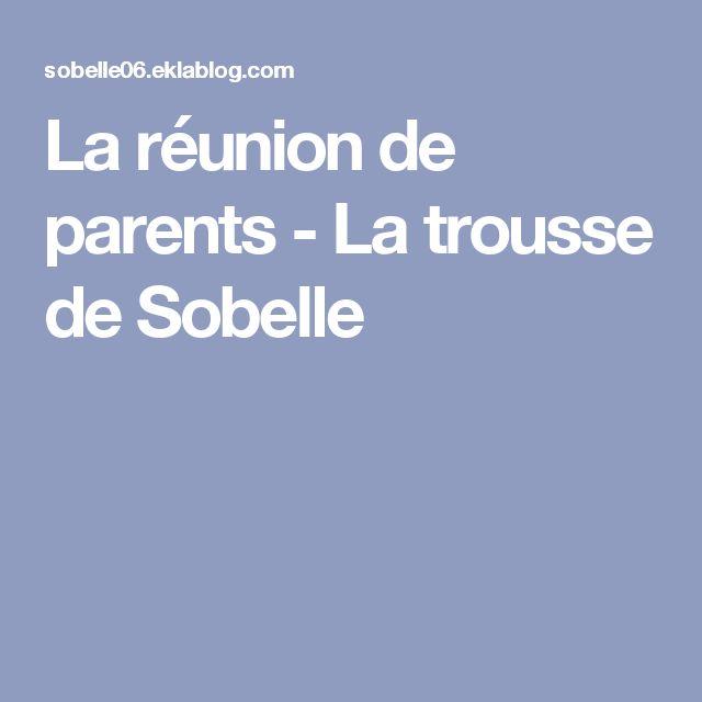 La réunion de parents - La trousse de Sobelle