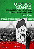 O Estado Islâmico: A Revolução Iraniana e a formação do pensamento revolucionário (Portuguese Edition)