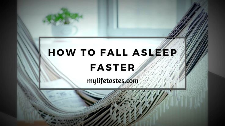 How to get to sleep faster?