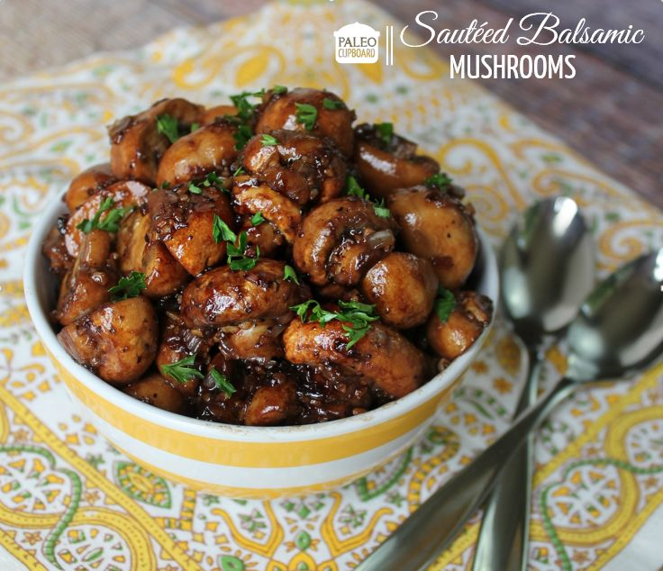Paleo Sautéed Balsamic Mushrooms - A recipe for mushrooms sauteed in a balsamic sauce and topped with fresh parsley