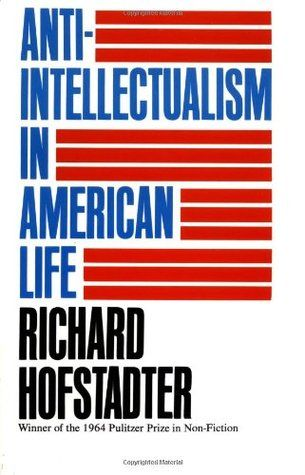 A long history of intelligence as a vice in America (1964) - https://www.psychologytoday.com/blog/wired-success/201407/anti-intellectualism-and-the-dumbing-down-america