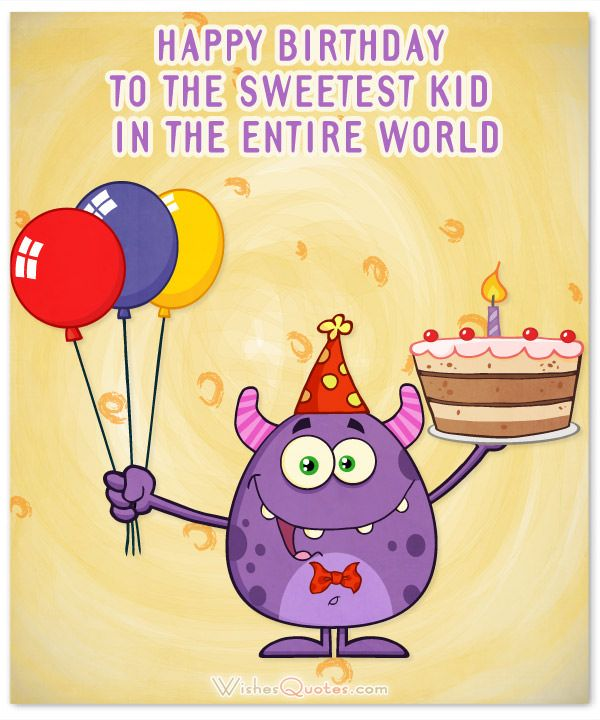 Amazing Birthday Wishes For Kids (2019 Update) By
