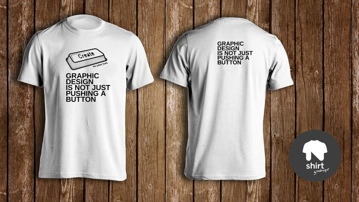 """""""Graphic Design is not just pushing a button"""" tshirt series by Ndesign Shirts"""