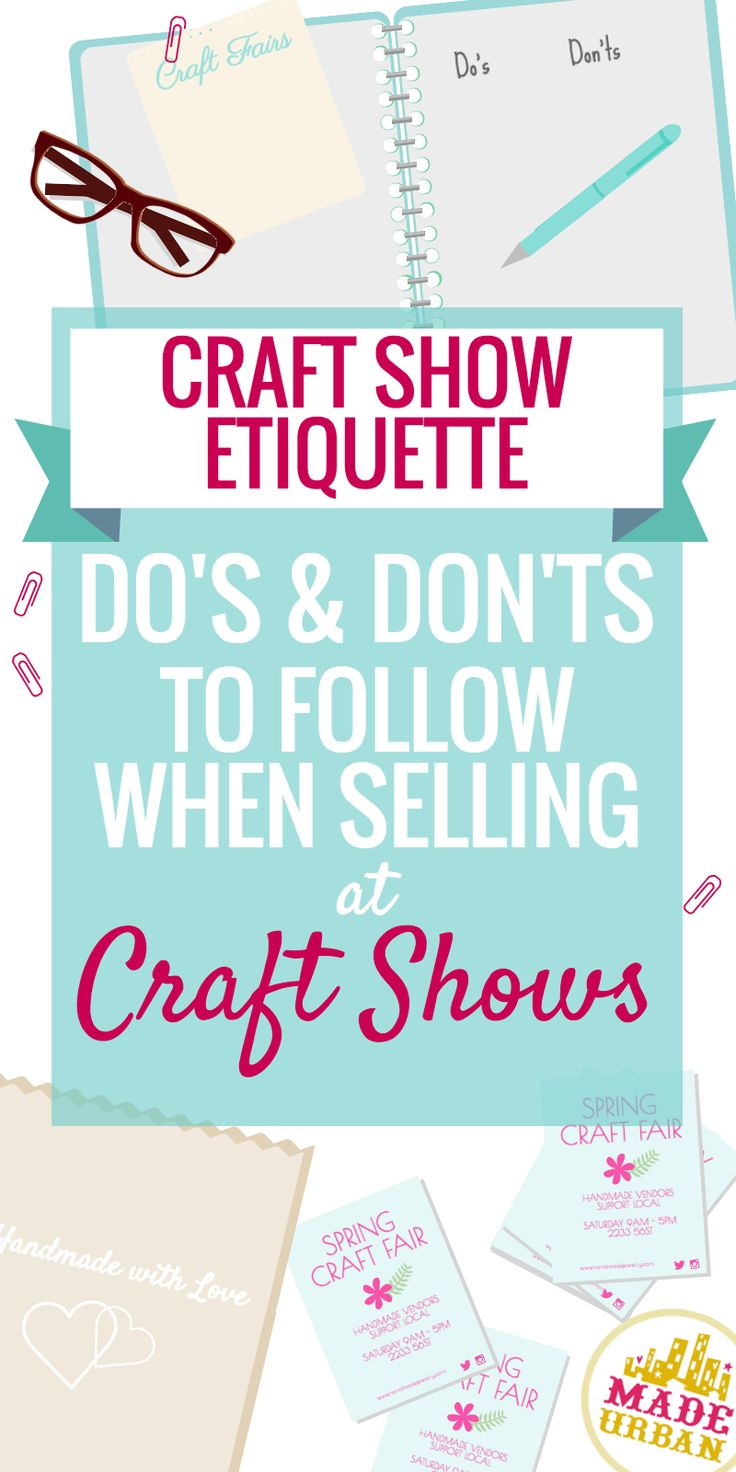 CRAFT SHOW ETIQUETTE - the do's and don'ts of selling at craft fairs.