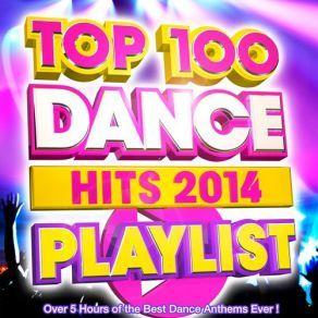 http://www.music-bazaar.com/world-music/album/847590/Top-100-Dance-Hits-Playlist-CD2/?spartn=NP233613S864W77EC1&mbspb=108 Collection - Top 100 Dance Hits Playlist (CD2) (2014) [Dance Pop, Dancefloor] #Collection #DancePop, #Dancefloor