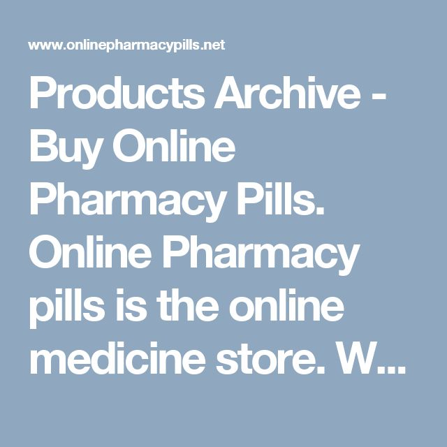 Products Archive - Buy Online Pharmacy Pills.  Online Pharmacy pills is the online medicine store. Where you can buy pills at low price. Sun Pharma Modafinil, Best place to order tramadol online, Soma online, Viagra for men
