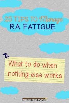 25 Tips to Manage Rheumatoid Arthritis Fatigue. Fatigue is a physical symptom…