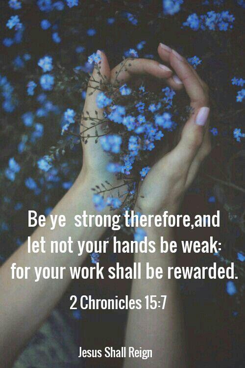 2 Chronicles15:7 #Jesus #strength