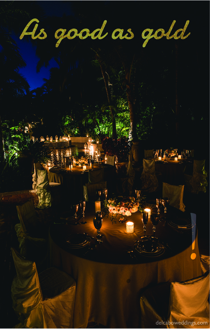 As good as gold! Del Cabo Weddings will help you plan, design and create the destination weddings you always dreamed of! Add metal tones to your décor!