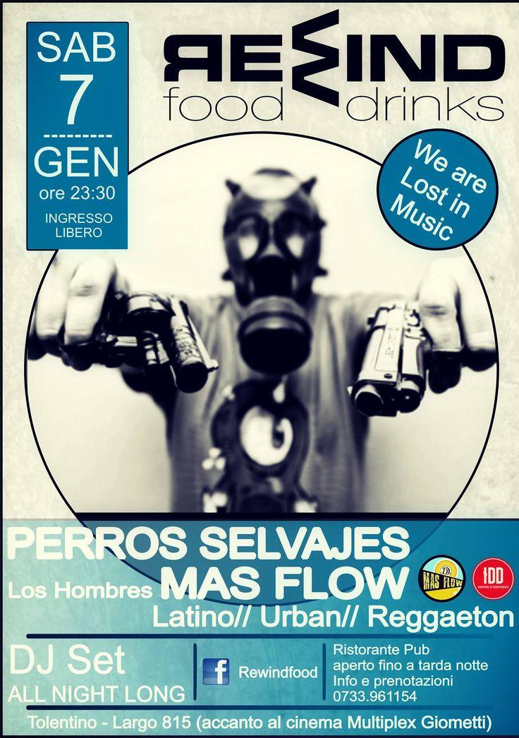 Il primo sabato live del 2017 al Rewind Tolentino inizia con Los Hombres MAS FLOW e la serata PERROS SELVAJES. Dj Set All Night Long URBAN//LATINO//REGGAETON Ingresso libero.Per info e prenotazione cena 0733/961154