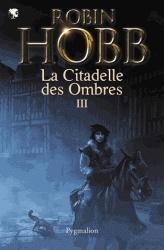 La Citadelle des Ombres 3  (L'Assassin Royal)