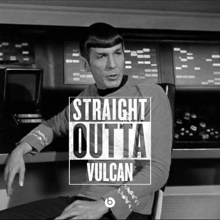 Straight outta Vulcan, crazy mother Vulcan named Mr. Spock... - Imgur
