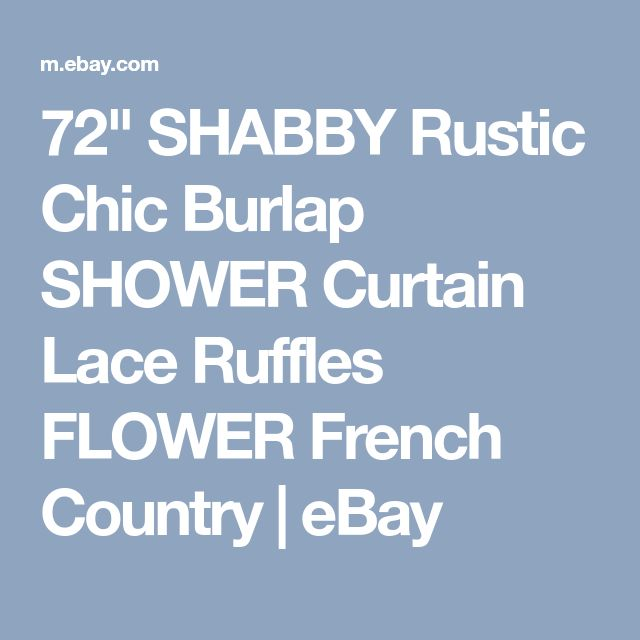 """72"""" SHABBY Rustic Chic Burlap SHOWER Curtain Lace Ruffles FLOWER French Country 
