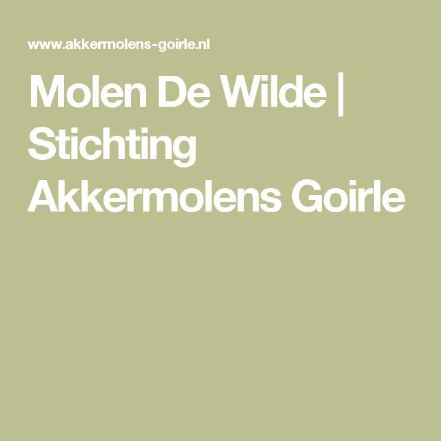 Molen De Wilde | Stichting Akkermolens Goirle