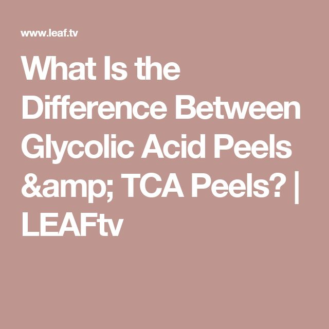 What Is the Difference Between Glycolic Acid Peels & TCA Peels? | LEAFtv