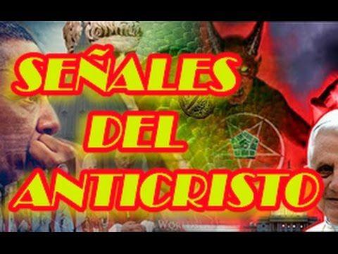 SEÑALES DEL ANTICRISTO SIETE 2017, PROFECÍA BÍBLICA DEL ANTI CRISTO, LLE...