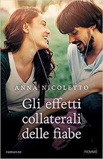 Titolo: Gli effetti collaterali delle fiabe   Autore: Anna Nicoletto   Pagine:  336   Prezzo:  € 17.50   Uscita:  27 giugno   La vita...