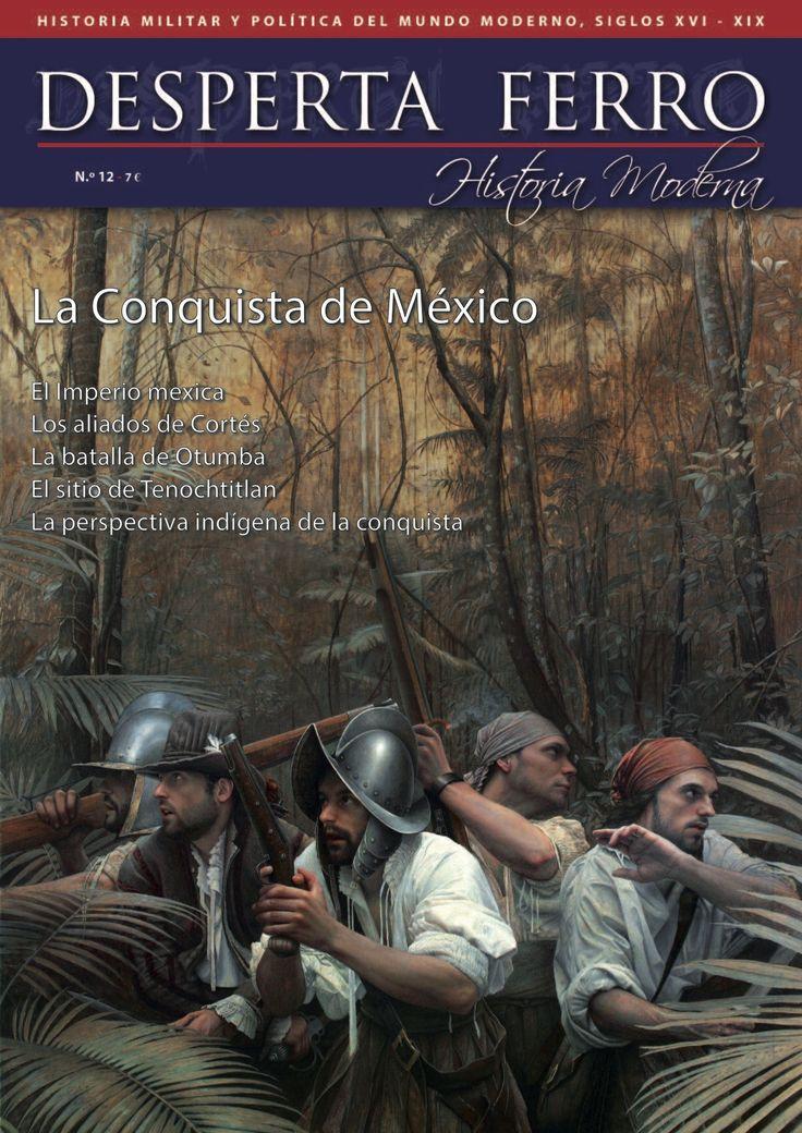 "Portada de ""La Conquista de México"", n.º 12 de Desperta Ferro Historia Moderna. © Mikel Olazábal"