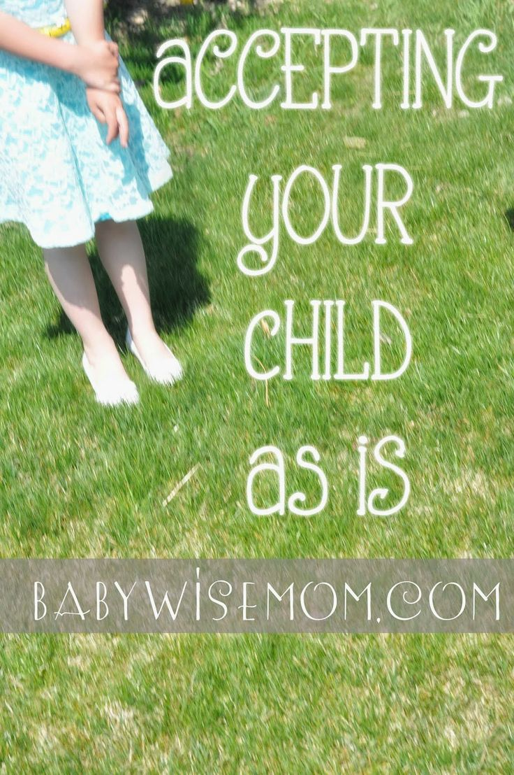 Chronicles of a Babywise Mom: Accepting Your Child As Is