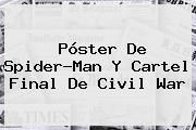 http://tecnoautos.com/wp-content/uploads/imagenes/tendencias/thumbs/poster-de-spiderman-y-cartel-final-de-civil-war.jpg Civil War. Póster de Spider-Man y cartel final de Civil War, Enlaces, Imágenes, Videos y Tweets - http://tecnoautos.com/actualidad/civil-war-poster-de-spiderman-y-cartel-final-de-civil-war/