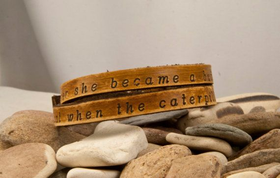Just when the caterpillar thought her world was over she became a butterfly  2x Leather wrap bracelet, custom made, your text or mine