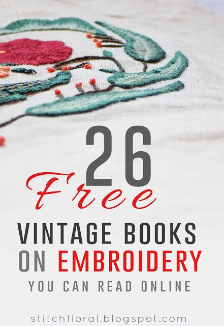 26 free vintage embroidery books you can read online  #embroidery_books, #hand_embroidery, #vintage_embroidery_books