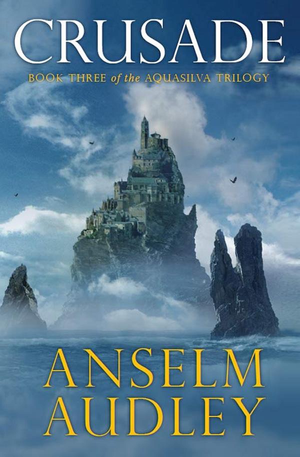 Cruzada - Trilogía Aquasilva - Anselm Audley