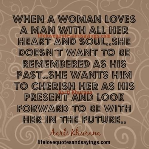What A Woman Wants From A Man Quotes: When A Woman Loves A Man With All Her Heart And Soul..she