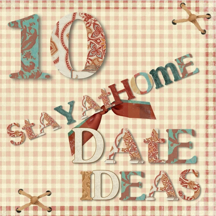 10 Stay-at-home Date Ideas - For married couples with kids/on a budget! :) -- I LOVE THIS! Especially the last one. I can never get enough bible time with my man :)