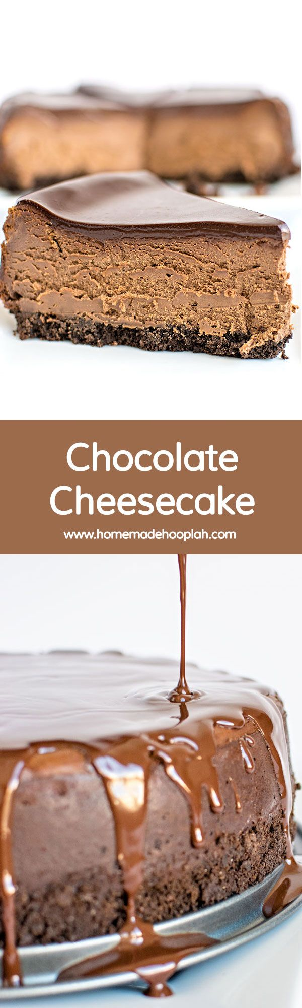 Chocolate Cheesecake! The traditional chocolate cheesecake with chocolate ganache topping.