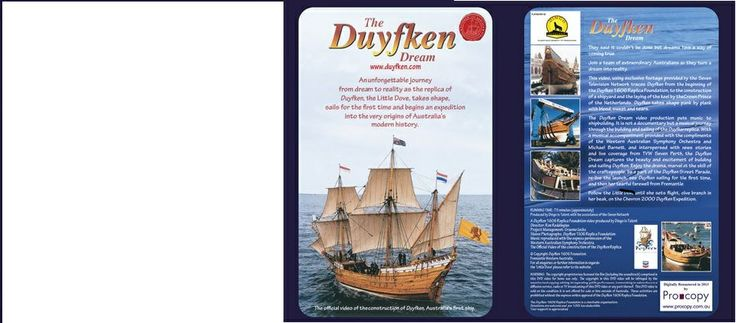A documentary about turning a dream into a reality. It's the story behind the building of the Duyfken 1606 replica. Can be ordered via the website.