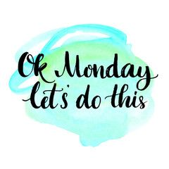 Ok Monday, let's do this. Motivational quote for office workers