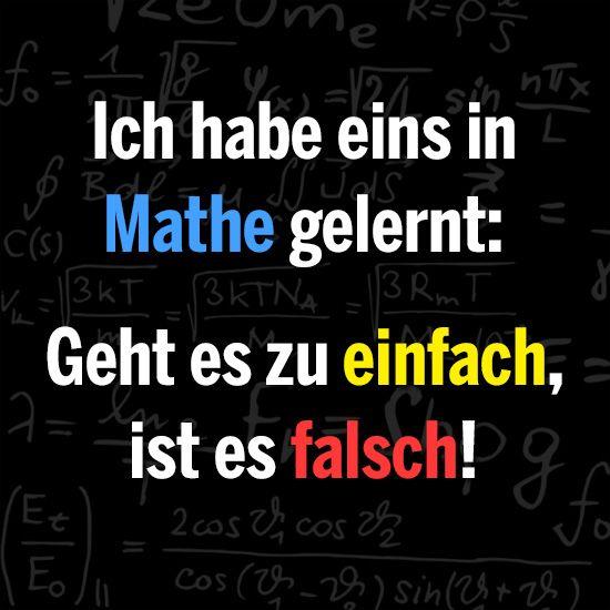 Ich habe eins in Mathe gelernt: Geht es zu einfach, ist es falsch!