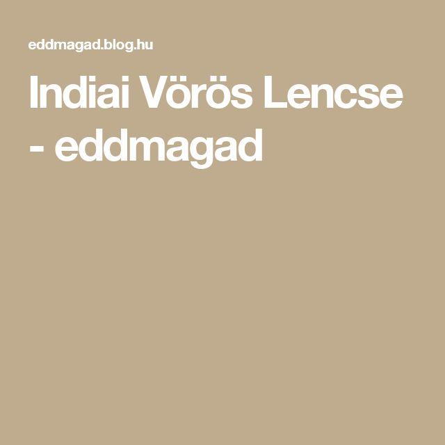 Indiai Vörös Lencse - eddmagad