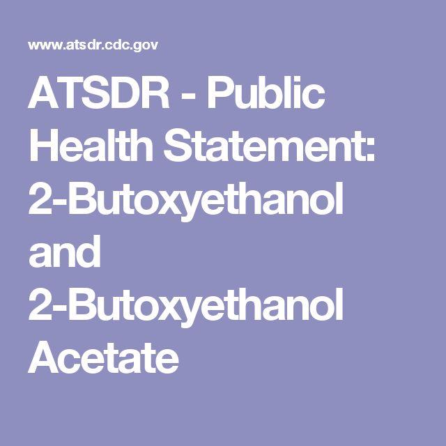 ATSDR - Public Health Statement: 2-Butoxyethanol and 2-Butoxyethanol Acetate