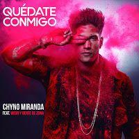 """RADIO   CORAZÓN  MUSICAL  TV: CHYNO MIRANDA ESTRENA A NIVEL MUNDIAL """"QUEDATE CON..."""