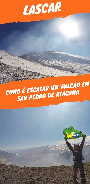 Escalar um vulcão em San Pedro de Atacama é possível! O Lascar é um vulcão de mais de 5500 metros e é um passeio inesquecível chegar a sua cratera. Todas as dicas para conseguir, custos e que roupa usar. Viagem ao Chile e deserto de Atacama.