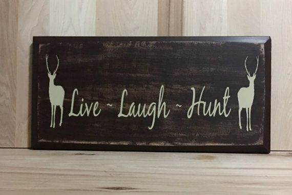 Live laugh hunt sign wood sign, country home decor, cabin sign, cabin wall decor, gift for him, custom wooden sign, deer hunting decor