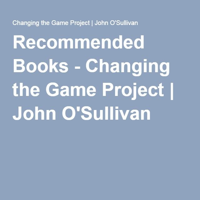 Recommended Books - Changing the Game Project | John O'Sullivan