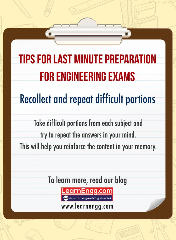 Tips For Last Minute Preparations For Engineering Exams. Recollect and repeat difficult portions. Take difficult portions from each subject and try to repeat the answers in your mind. This will help you reinforce the content in your memory. To learn more read our blog: [Click on the image] #learnengg #exams #engineering
