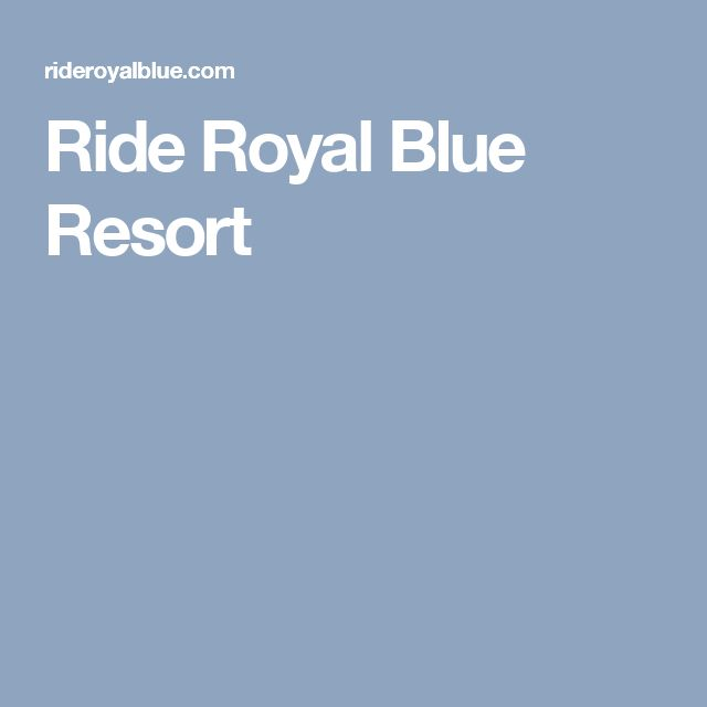 Ride Royal Blue Resort