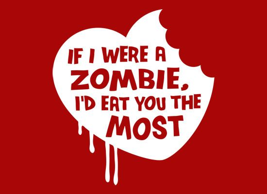 """I said, """"If i got bitten, you could shoot me."""" He said, """"Couldn't I let you bite me, so I could be a zombie too?"""" <3"""
