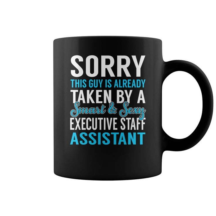 Sorry This Guy is Already Taken by a Smart and Sexy Executive Staff Assistant Job Mug #gift #ideas #Popular #Everything #Videos #Shop #Animals #pets #Architecture #Art #Cars #motorcycles #Celebrities #DIY #crafts #Design #Education #Entertainment #Food #drink #Gardening #Geek #Hair #beauty #Health #fitness #History #Holidays #events #Home decor #Humor #Illustrations #posters #Kids #parenting #Men #Outdoors #Photography #Products #Quotes #Science #nature #Sports #Tattoos #Technology #Travel…
