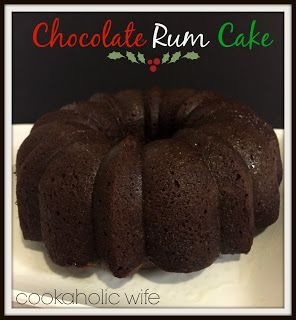 Cookaholic Wife: SRC Holiday Treats: Chocolate Rum Cake