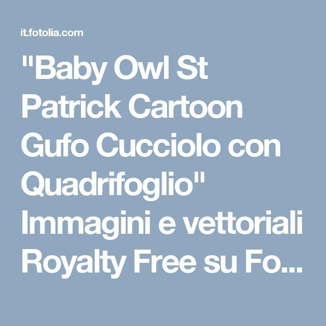 """""""Baby Owl St Patrick Cartoon Gufo Cucciolo con Quadrifoglio"""" Immagini e vettoriali Royalty Free su Fotolia.com - File 49014209"""