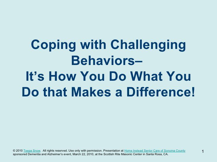 Teepa Snow, Dementia Expert, on Challenging Behaviors by Home Instead Senior Care of Sonoma County, CA, via Slideshare